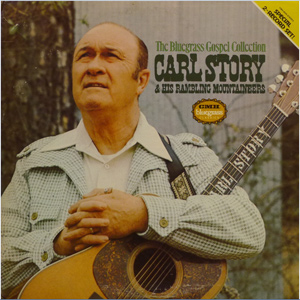 Carl Story & His Rambling Mountaineers - There's Nothing On Earth That Heaven Can't Cure