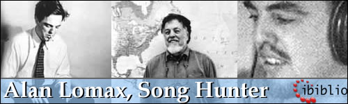 Alan Lomax, Song Hunter