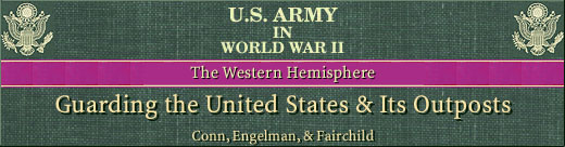 HyperWar: US Army in WWII: Guarding the United States