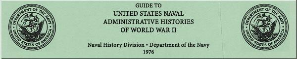 HyperWar: Guide to U S  Naval Administrative Histories of World War