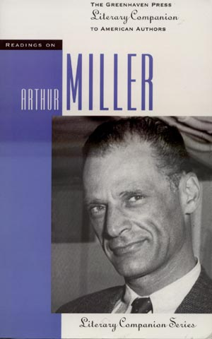 reviews the arthur miller society readings on arthur miller san diego the greenhaven press 1997 review by harry harder university of wisconsin at eau claire